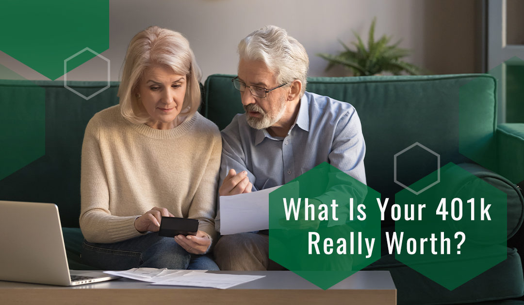 What is Your 401K Really Worth?
