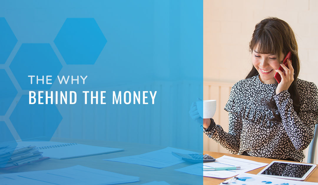 The Why Behind the Money